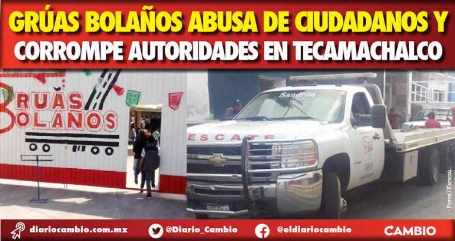 Grúas Bolaños abusa de ciudadanos y corrompe autoridades en Tecamachalco (FOTOS)