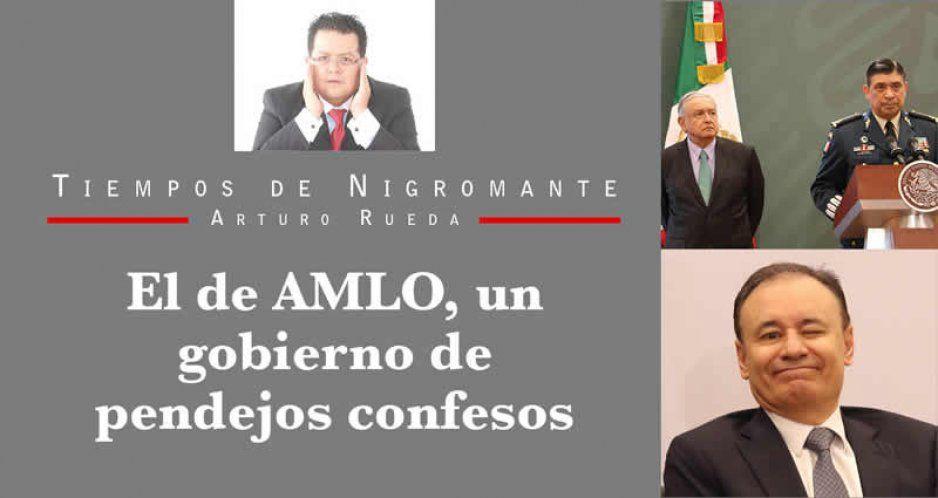 El de AMLO, un gobierno de pendejos confesos