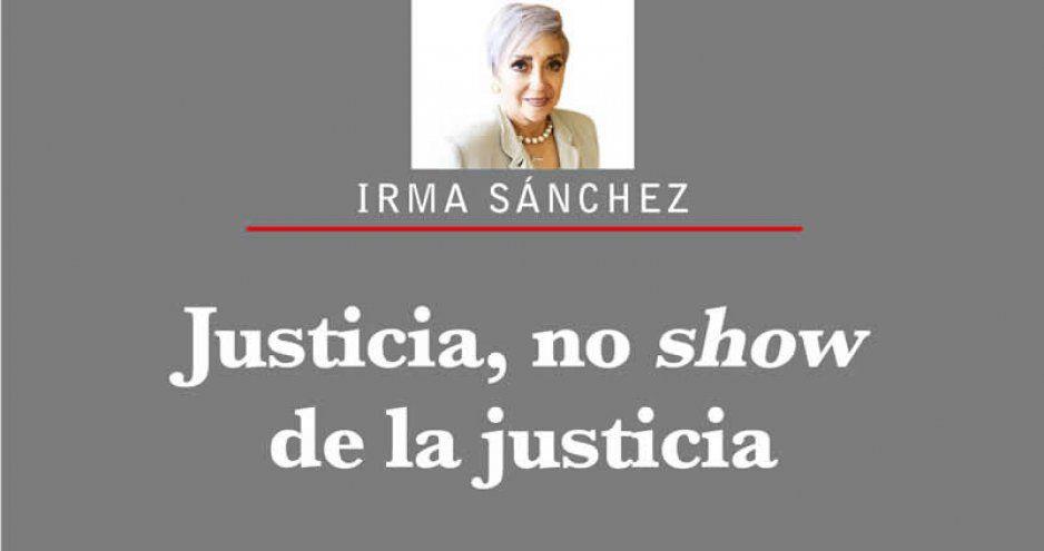 Justicia, no show de la justicia
