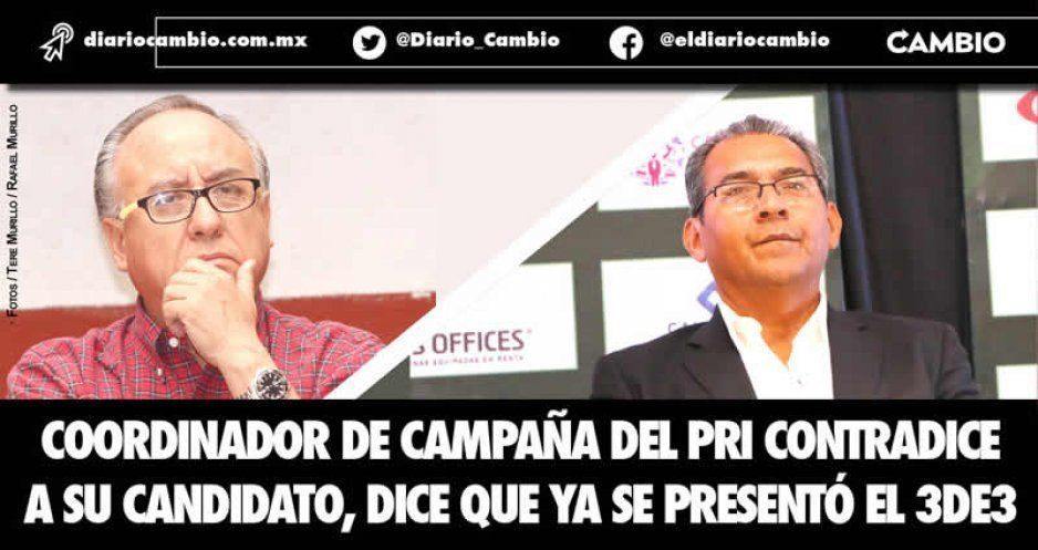 Coordinador de campaña del PRI contradice a su candidato, dice que ya se presentó el 3de3