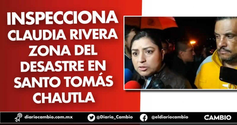 Inspecciona Claudia Rivera zona del desastre en Santo Tomás Chautla (VIDEO)