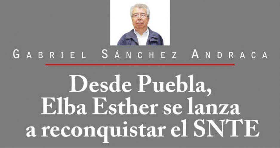 Desde Puebla, Elba Esther se lanza a reconquistar el SNTE