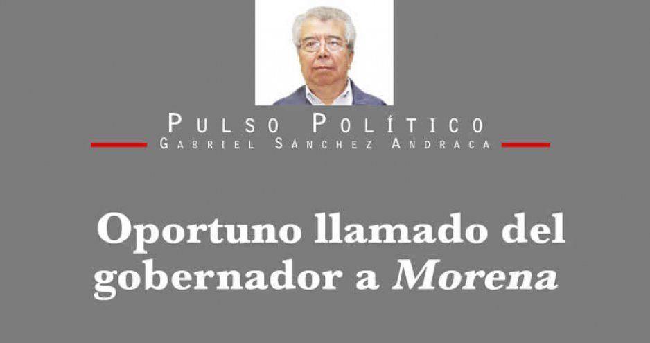 Oportuno llamado del gobernador a Morena