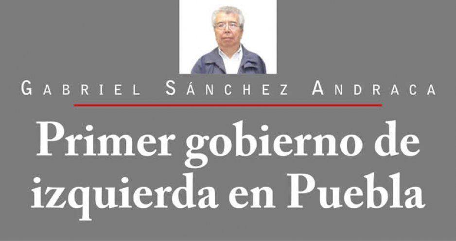 Primer gobierno de izquierda en Puebla
