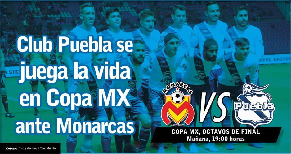 Club Puebla se juega la vida en Copa MX ante Monarcas