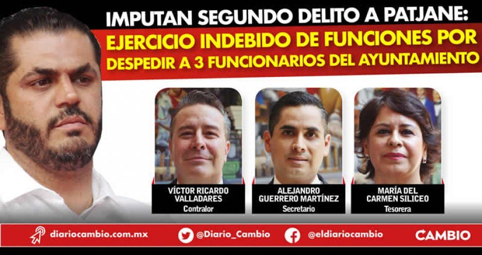 Imputan segundo delito a Patjane: ejercicio indebido de funciones por despedir a 3 funcionarios del Ayuntamiento