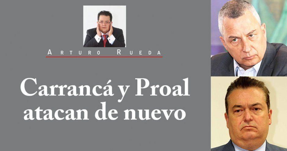 Carrancá y Proal atacan de nuevo