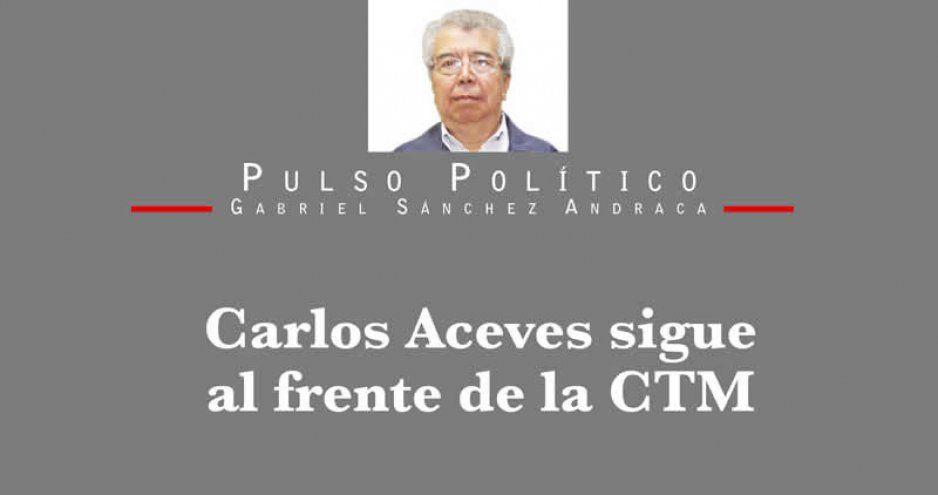Carlos Aceves sigue al frente de la CTM
