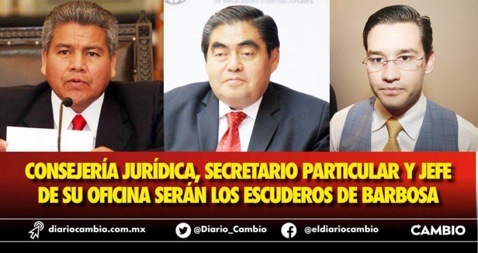 Consejería Jurídica, secretario particular y jefe  de su Oficina serán los escuderos de Barbosa