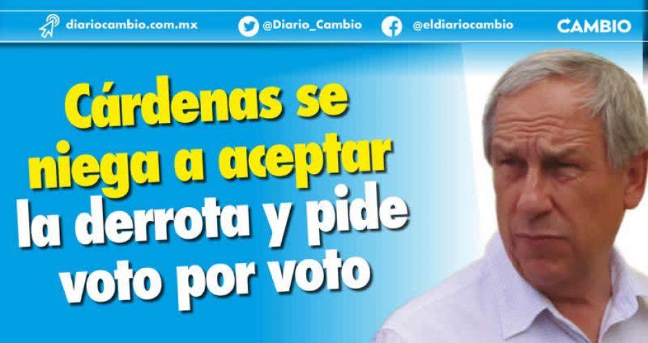 Cárdenas se niega a aceptar la derrota y pide voto por voto (VIDEO)