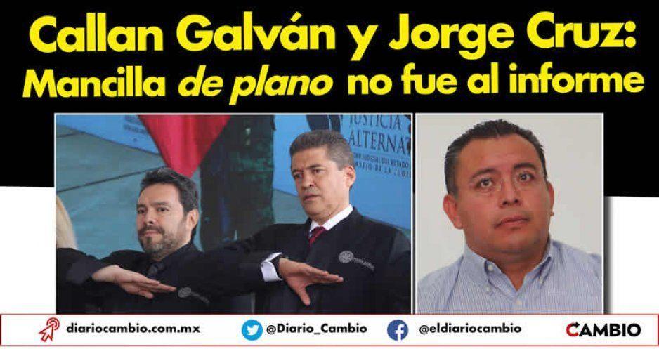 Callan Galván y Jorge Cruz: Mancilla de plano no fue al informe