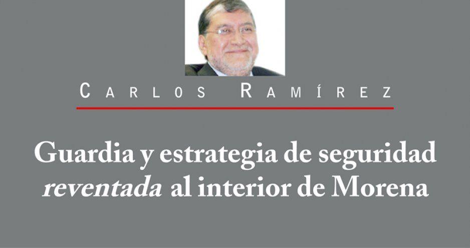 Guardia y estrategia de seguridad reventada al interior de Morena
