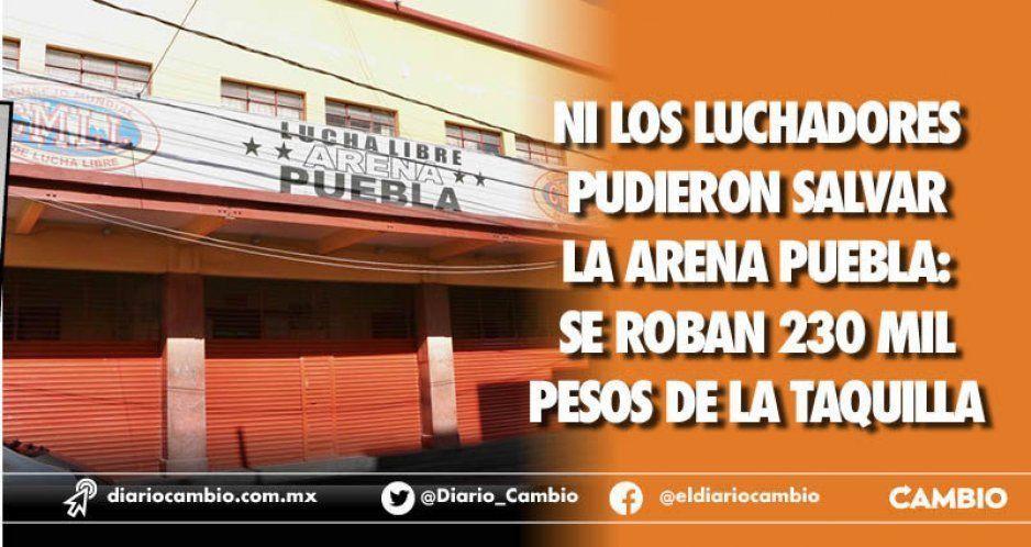 Ni los luchadores pudieron salvar la Arena Puebla: se roban 230 mil pesos de la taquilla