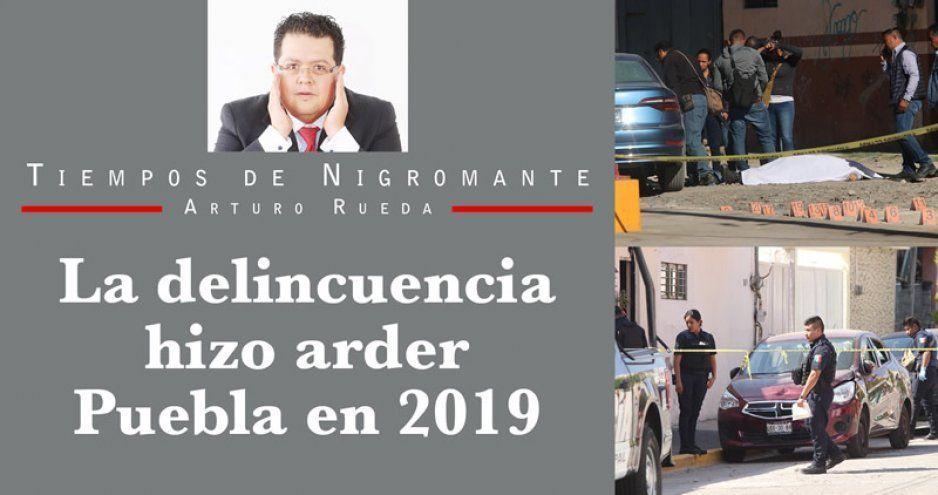 La delincuencia hizo arder Puebla en 2019