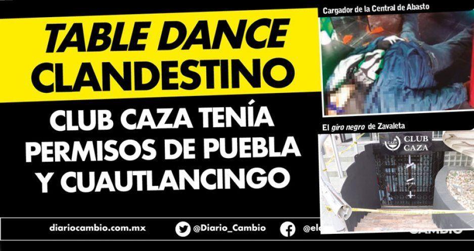 Table dance clandestino Club Caza tenía permisos de Puebla y Cuautlancingo