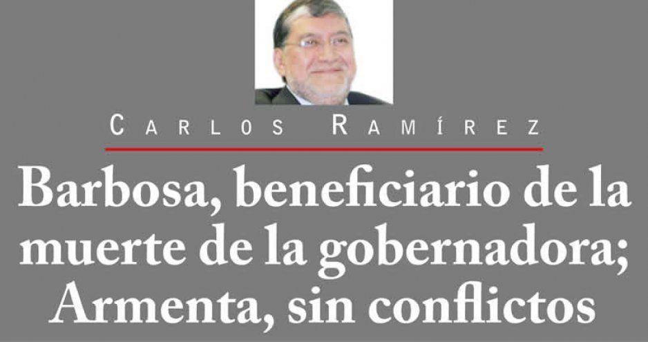 Barbosa, beneficiario de la muerte de la gobernadora; Armenta, sin conflictos
