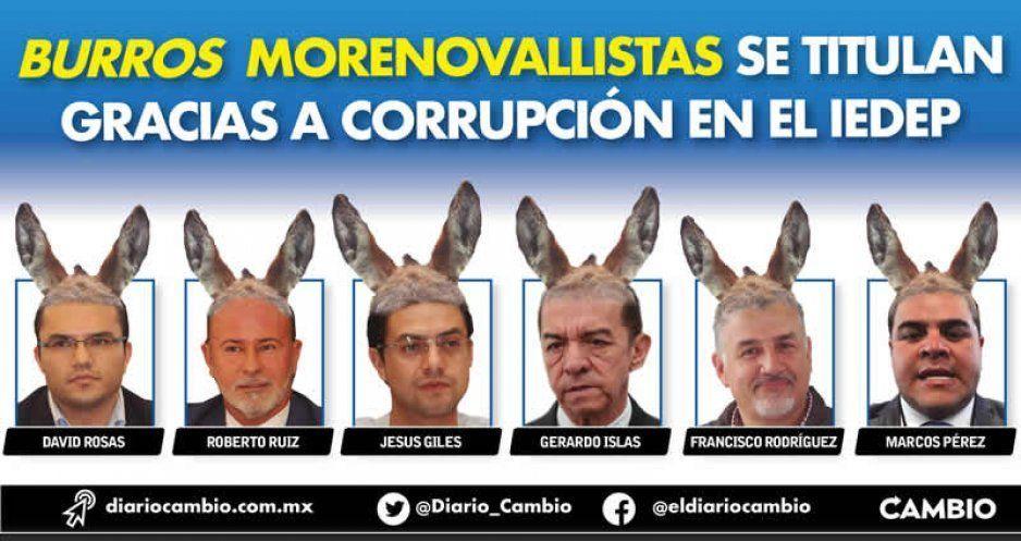 Burros morenovallistas se titulan gracias a corrupción en el IEDEP
