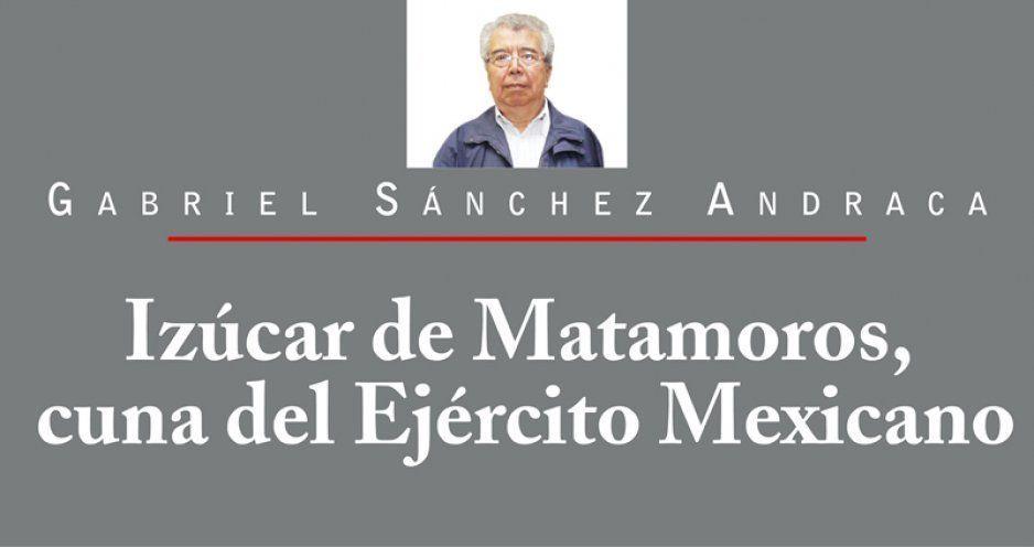 Izúcar de Matamoros, cuna del Ejército Mexicano