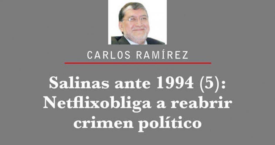 Salinas ante 1994 (5): Netflix obliga a reabrir crimen político