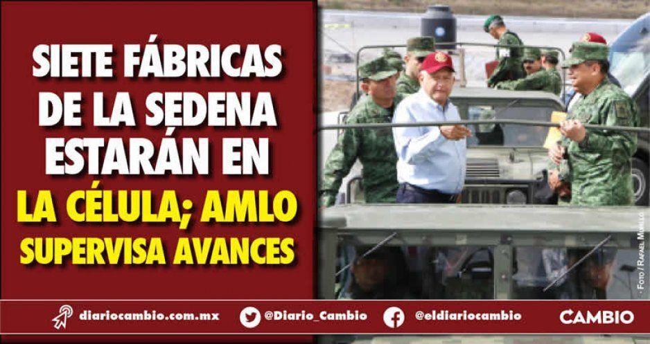 AMLO invirtió 10 mil millones en industria militar en La Célula