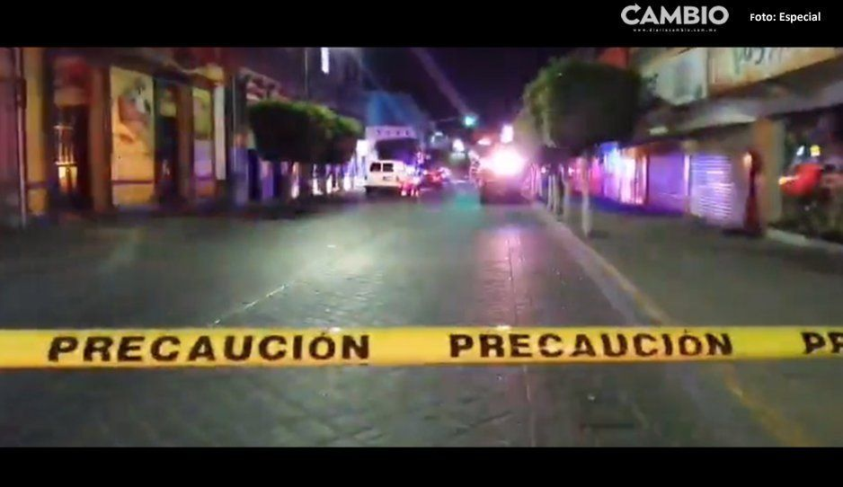 Terror en Tehuacán: ejecutan a dos en el Centro de la ciudad