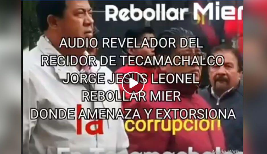 Difunden VIDEO que exhibe a regidor de Obras de Tecamachalco pidiendo moche