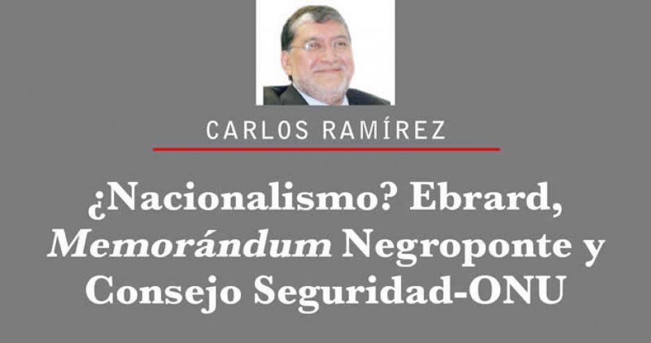 ¿Nacionalismo? Ebrard, Memorándum Negroponte y Consejo Seguridad-ONU