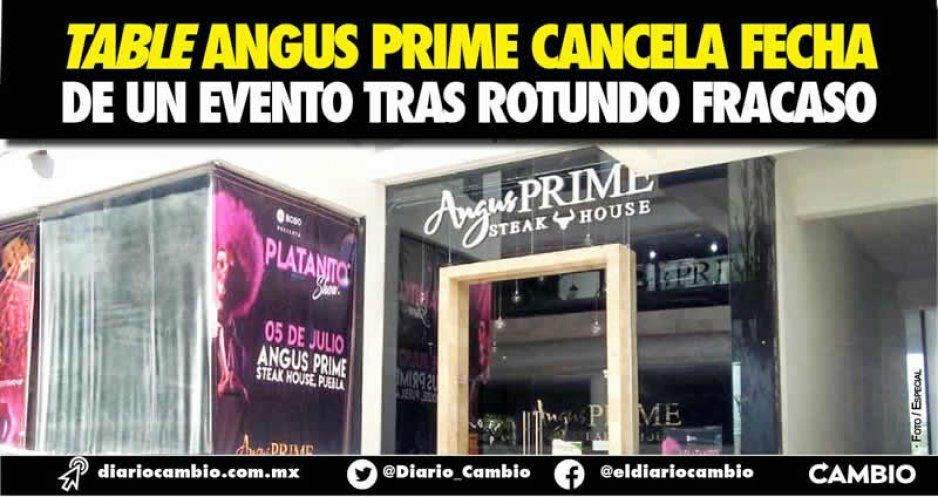 Table Angus Prime cancela fecha de un evento tras rotundo fracaso (VIDEO)