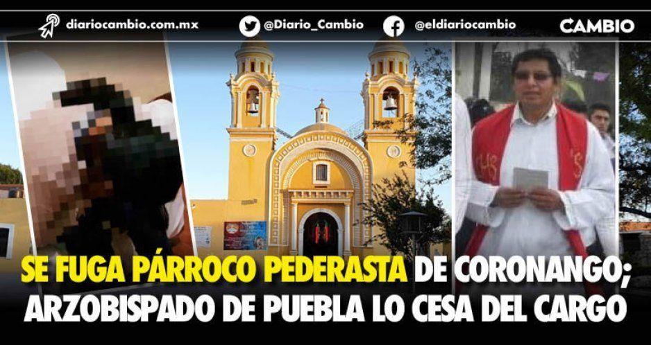 Se fuga párroco pederasta de Coronango; Arzobispado de Puebla lo cesa del cargo