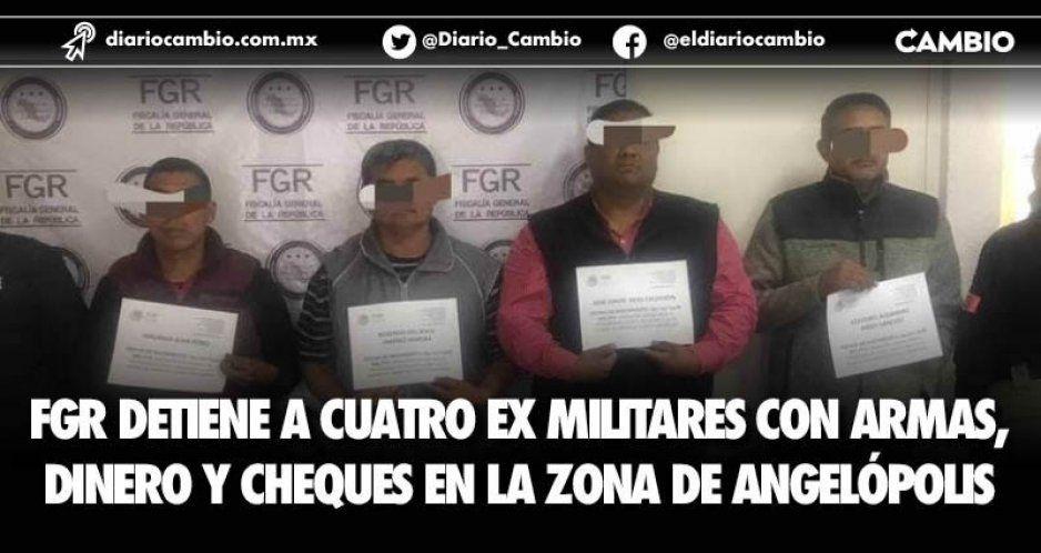 FGR detiene a cuatro ex militares con armas, dinero y cheques en la zona de Angelópolis