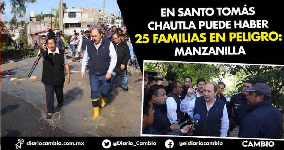 En Santo Tomás Chautla puede haber 25 familias en peligro: Manzanilla (FOTOS)