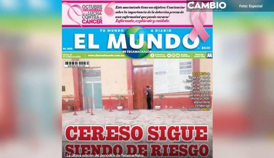 ¡Se va! diario El Mundo de Tecamachalco cierra por inseguridad en Triángulo Rojo