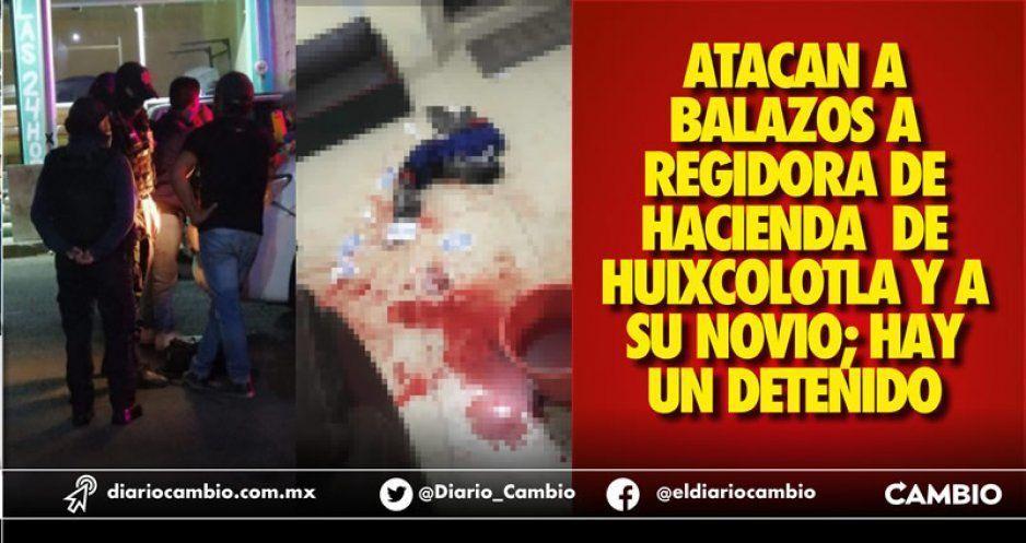 Se desata balacera en Huixcolotla: balean a la regidora de Hacienda y a su novio, hay un detenido
