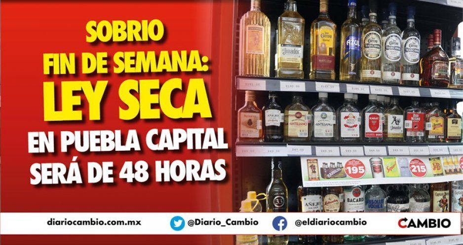 Sobrio fin de semana: Ley Seca en Puebla capital será de 48 horas