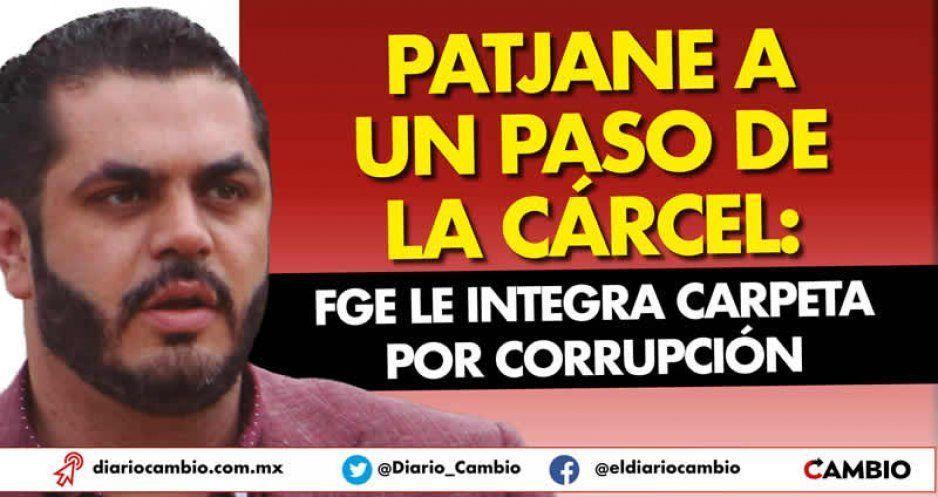 Patjane a un paso de la cárcel: FGE le integra carpeta por corrupción