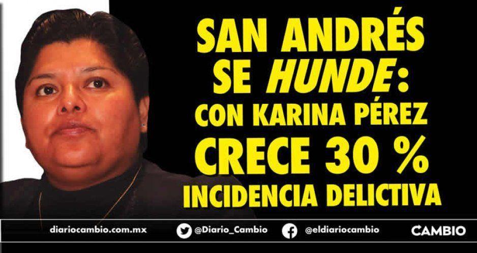 San Andrés se hunde: con Karina Pérez crece 30 % incidencia delictiva