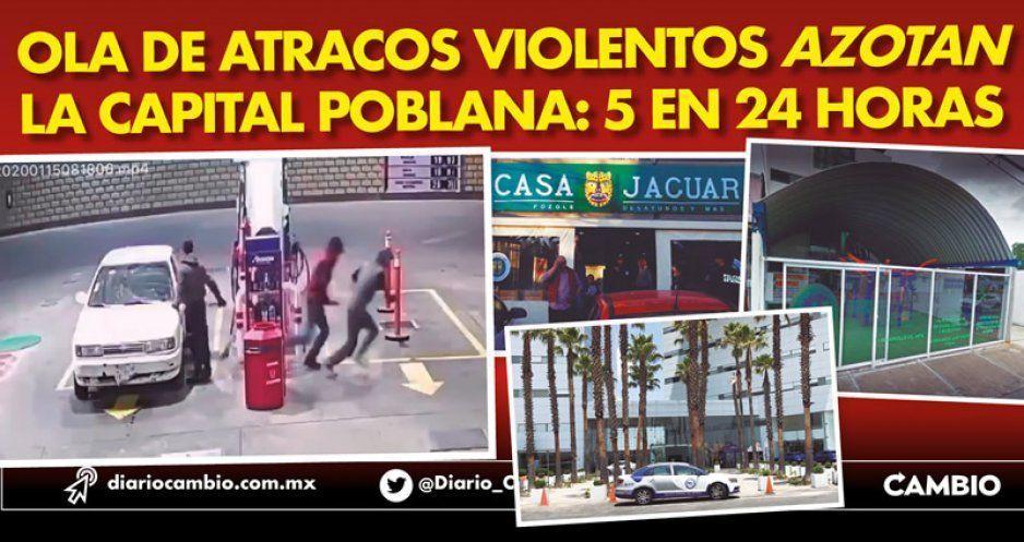 Ola de atracos violentos azotan la capital poblana: 5 en 24 horas
