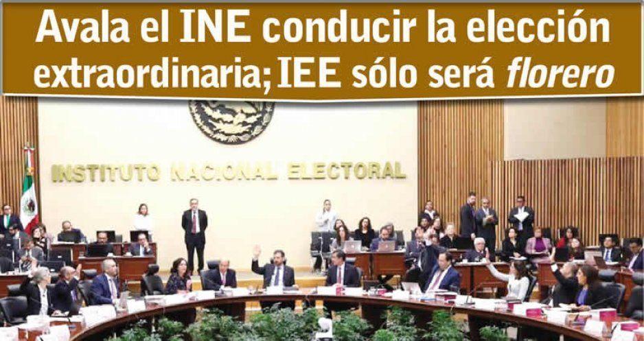 INE atrae la totalidad de la extraordinaria; el IEE será un florero