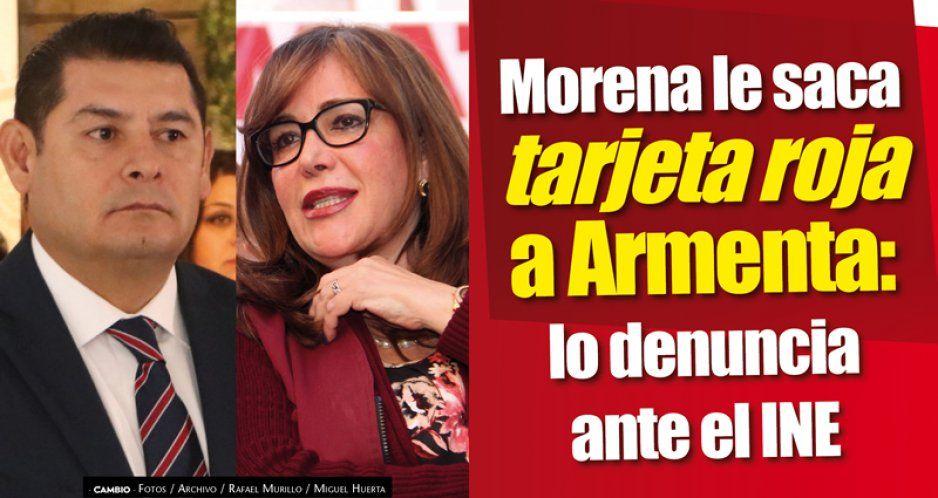 Morena le saca tarjeta roja a Armenta: lo denuncia ante el INE