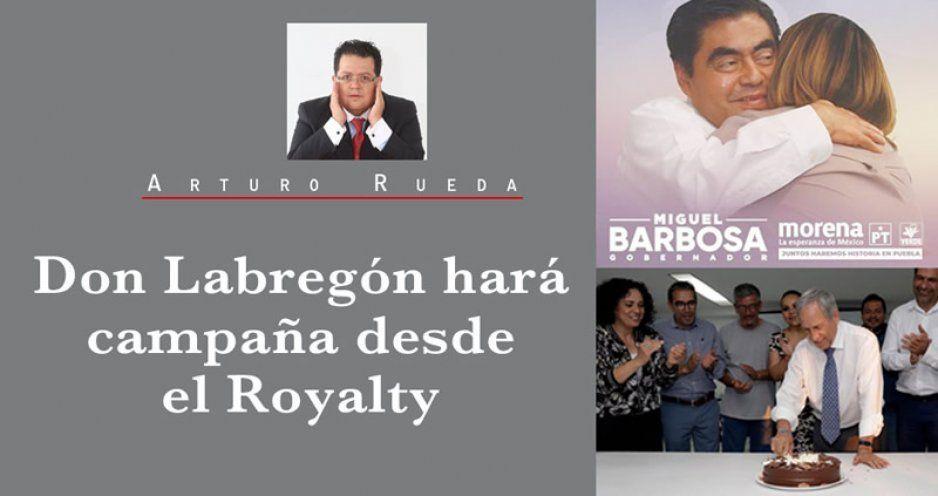 Don Labregón hará campaña desde el Royalty