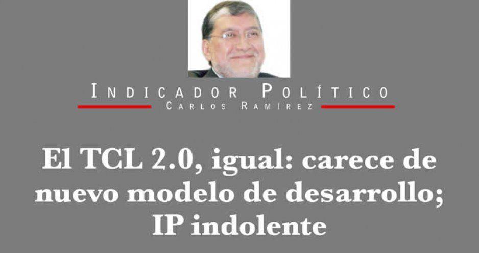El TCL 2.0, igual: carece de nuevo modelo de desarrollo; IP indolente