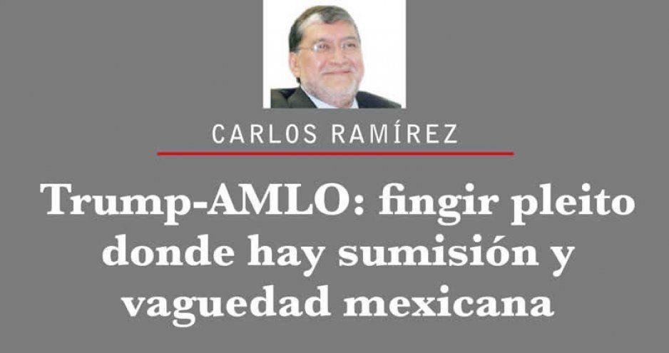 Trump-AMLO: fingir pleito donde hay sumisión y vaguedad mexicana