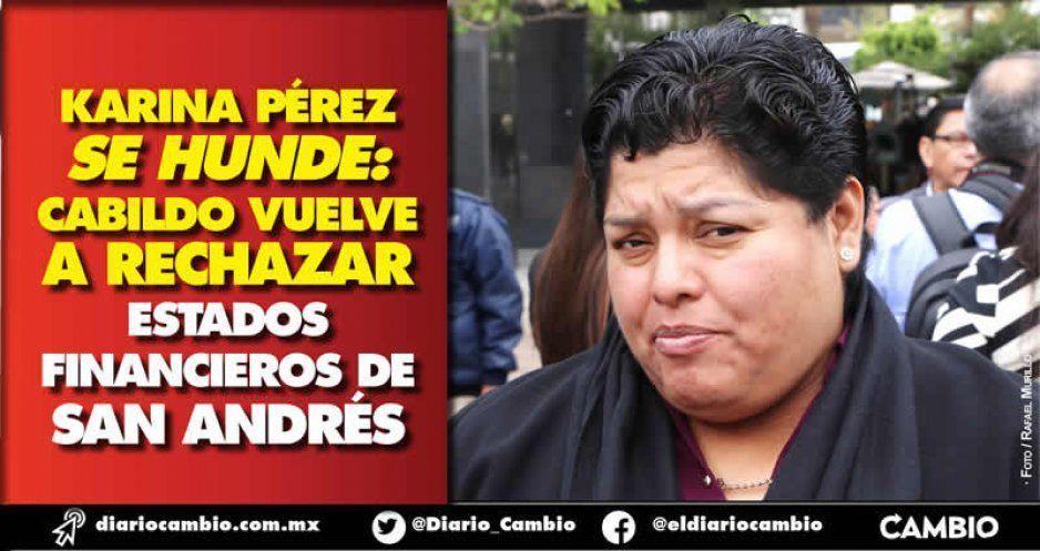 Karina Pérez se hunde: otra vez  regidores rechazan los estados financieros de San Andrés tras escándalo por pago a medios