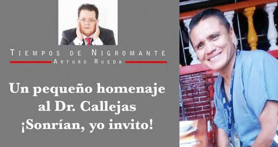 Un pequeño homenaje al Dr. Callejas ¡Sonrían, yo invito!