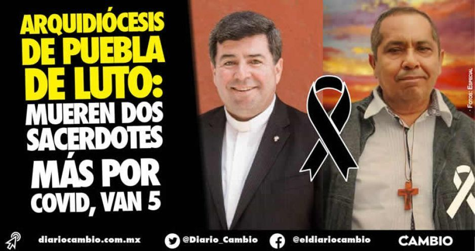 Arquidiócesis de Puebla de luto: mueren dos sacerdotes más por COVID, van 5