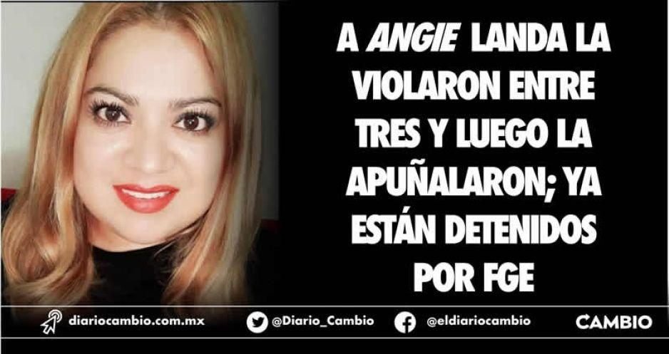 A Angie Landa la violaron entre tres y luego la apuñalaron; ya están detenidos por FGE