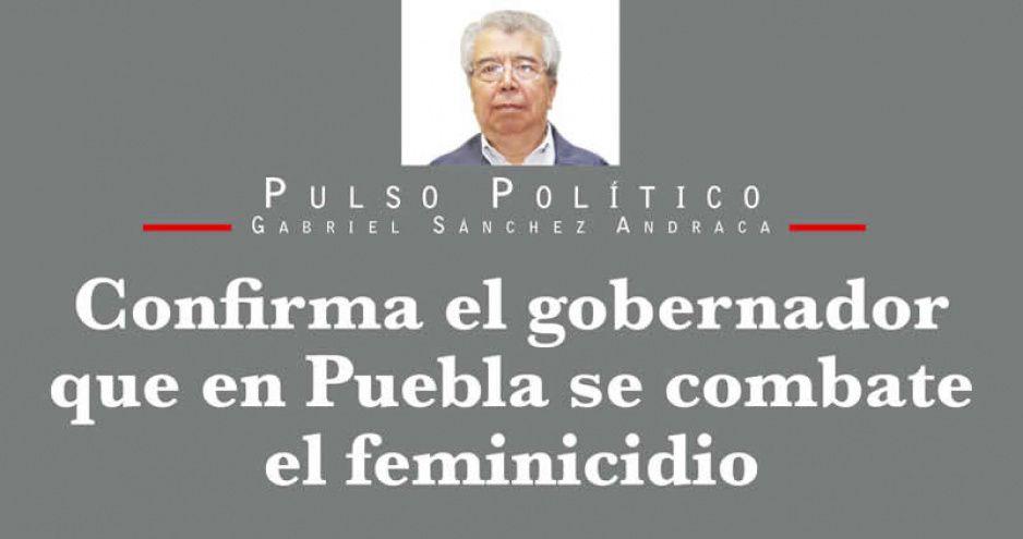 Confirma el gobernador que en Puebla se combate el feminicidio