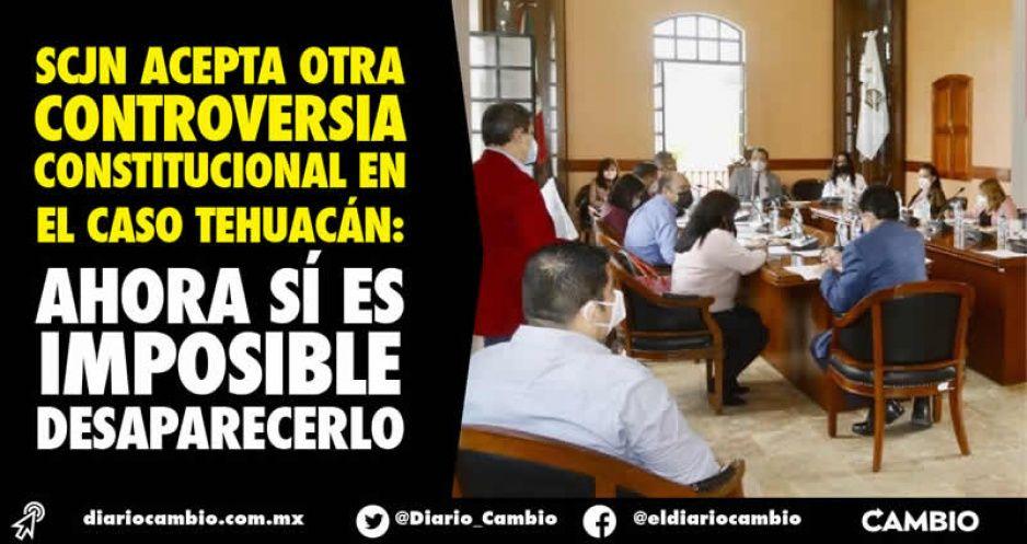 SCJN acepta otra controversia constitucional en el caso Tehuacán: ahora sí es imposible desaparecerlo