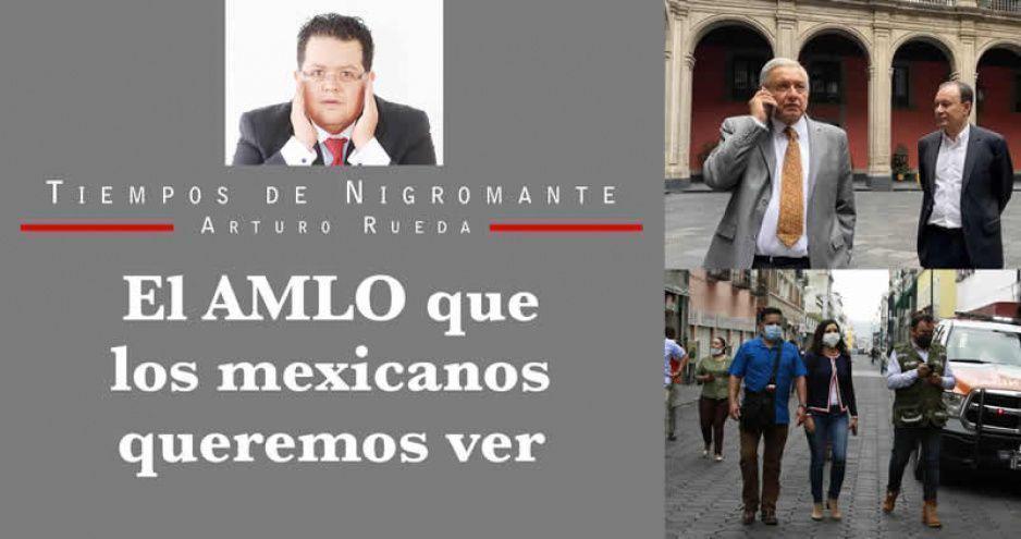 El AMLO que los mexicanos queremos ver