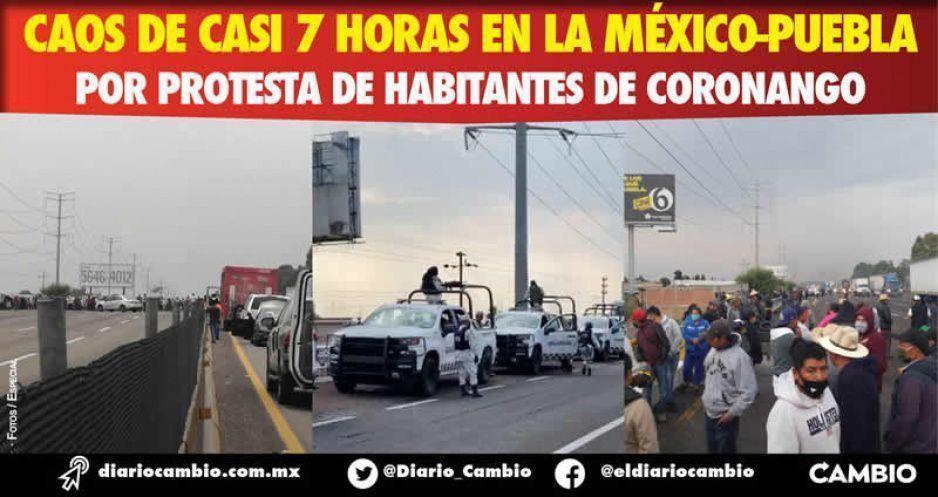 Caos de casi 7 horas en la México-Puebla por protesta de habitantes de Coronango